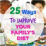 25 Ways to Improve Your Family's Diet