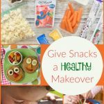 Improve Your Family's Diet - Give Snacks a Healthy Makeover (Part 3)