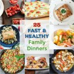 25 Fast and Healthy Family Dinners for Back to School