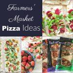 3 Farmers' Market Pizza Ideas + a Farmers' Market Scavenger Hunt PDF Printable