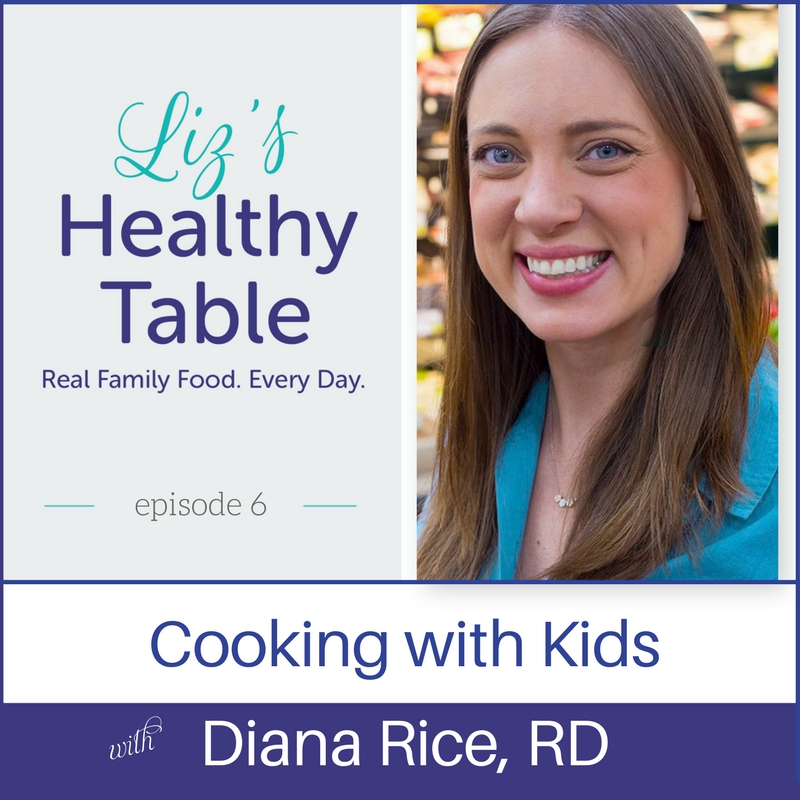 Cooking with Kids on Liz's Healthy Table #podcast via lpzshealthytable.com