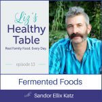 Fermented Foods with Sandor Ellix Katz