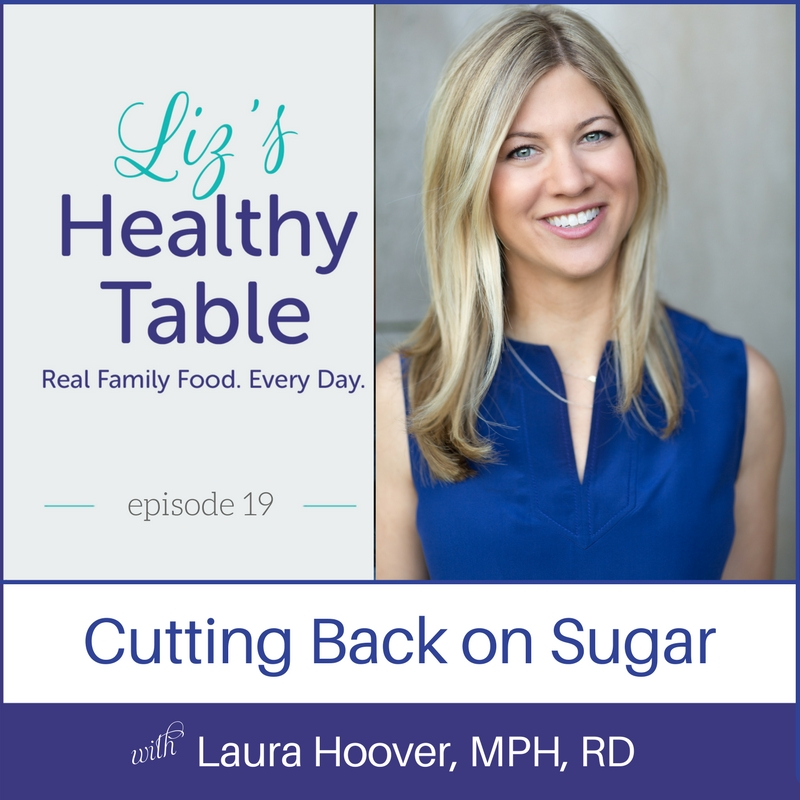 Cutting back on sugar on the Liz's Healthy Table podcast via lpzshealthytable.com