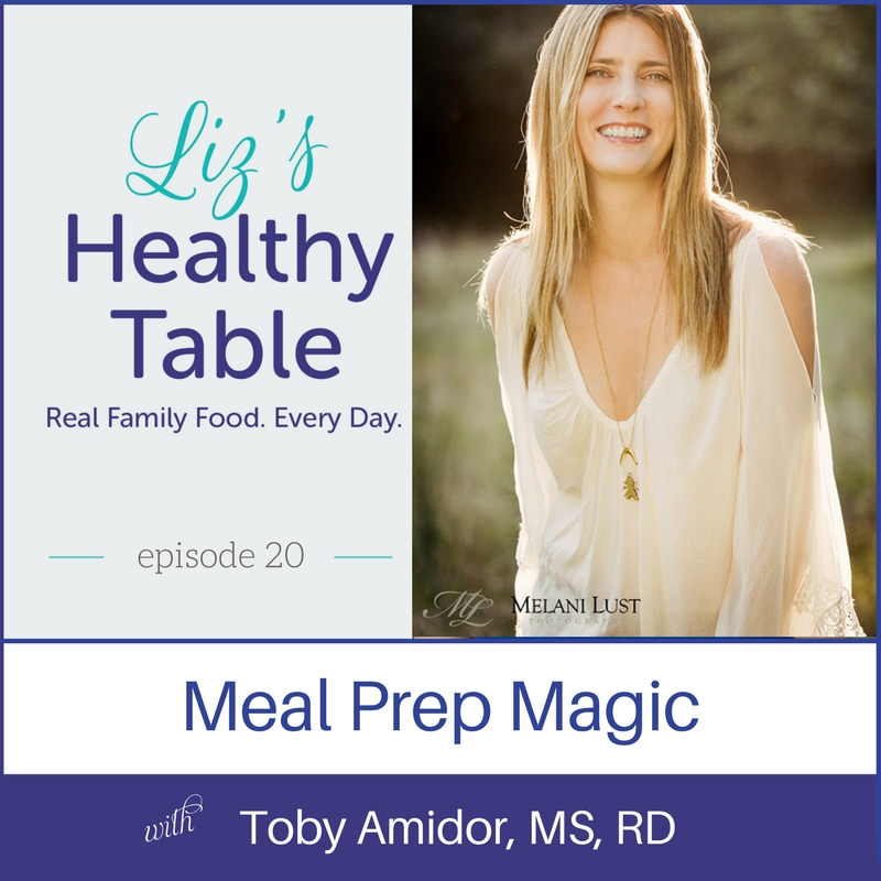 Meal Prep with Toby Amidor via LizsHealthyTable.com #podcast