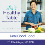 Liz's Healthy Table Episode 22: Real Good Food with Ellie Krieger, MS, RDN + Cookbook Giveaway