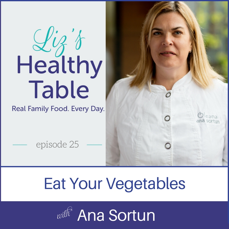 Eat Your Vegetables with Ana Sortun via LizsHealthyTable.com #podcast