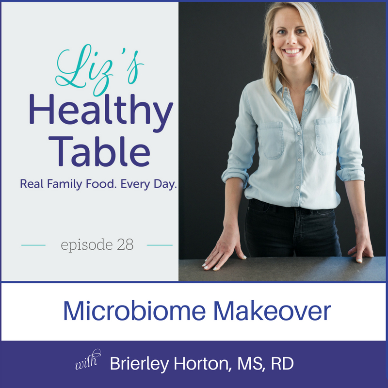 Liz's Healthy Table Episode 28: Microbiome Makeover with Brierley Horton, MS, RD {Cookbook Giveaway}