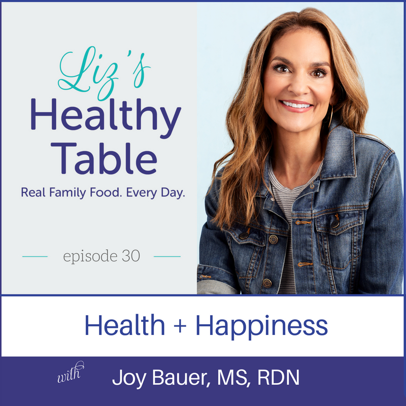 Health + Happiness with Joy Bauer, MS, RDN via LizsHealthyTable.com #podcast