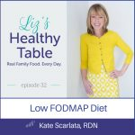Liz's Healthy Table Episode 32: Low FODMAP Diet: Kate Scarlata, RDN