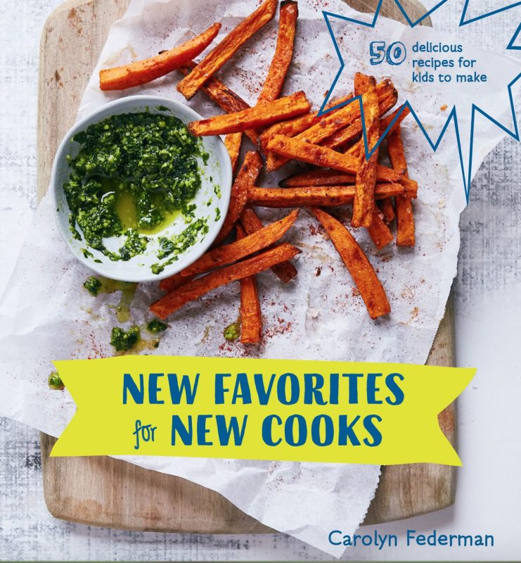 New Favorites for New Cooks by Carolyn Federman via lizshealthytable.com