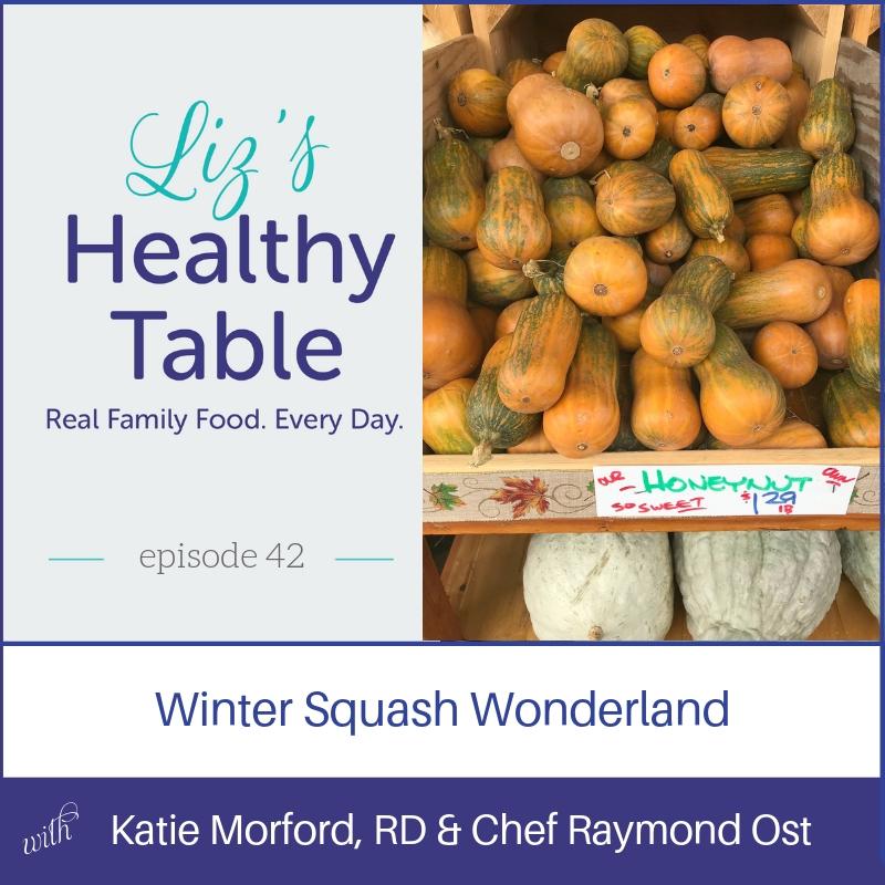 Winter Squash Wonderland - podcast episode 42 via LizsHealthyTable.com #podcast