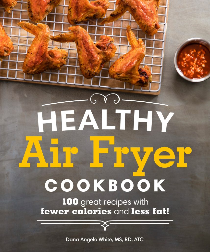 Healthy Air Fryer Cookbook: 100 great recipes with fewer calories and less fat! via LizsHealthyTable.com