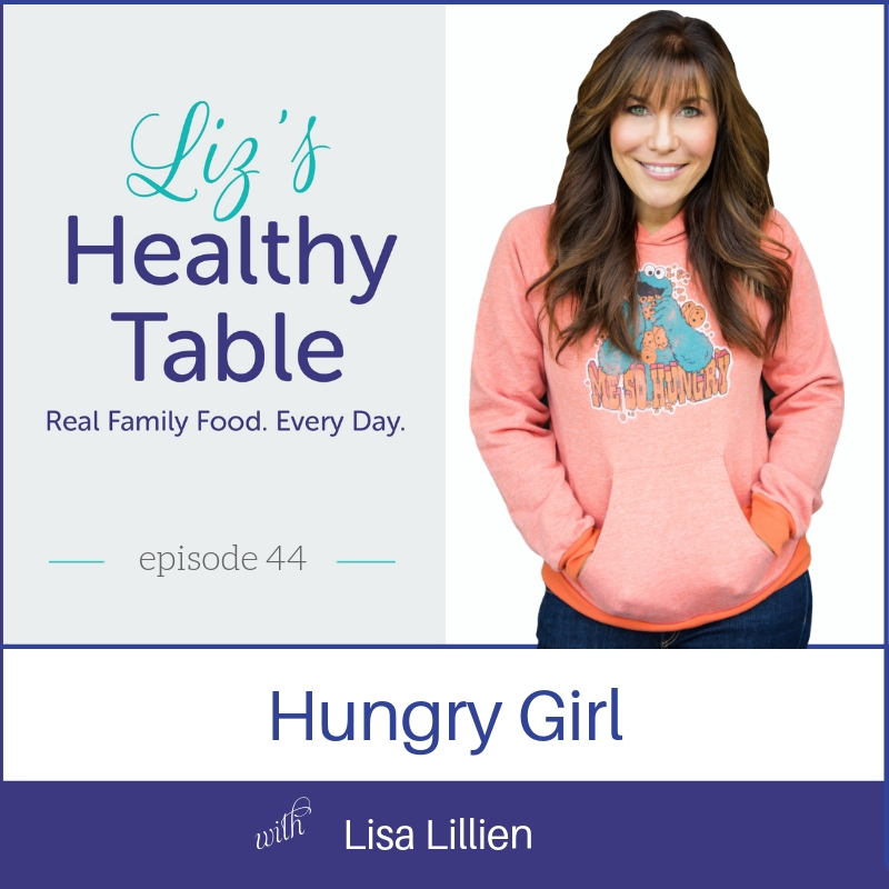 Hungry Girl with Lisa Lillien via LizsHealthyTable.com/podcast #podcast