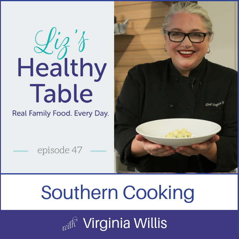 Southern Cooking with Virginia Willis via lizshealthtable.com #podcast