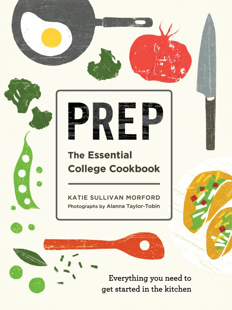 Prep: The Essential College Cookbook by Katie Morford via lizshealthytable.com