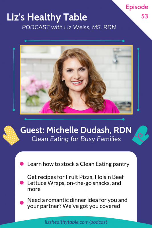Michelle Dudash Clean Eating for Busy Families #podcast via lizshealthytable.com