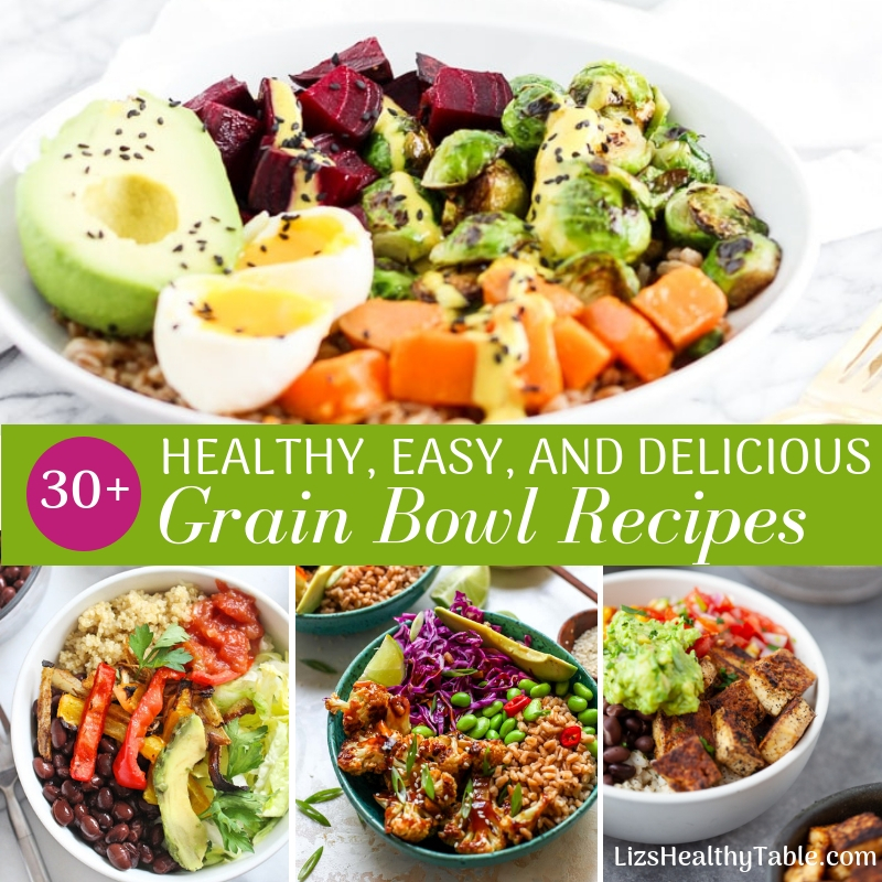 30-Plus Healthy and Delicious Grain Bowl Recipes via LIzsHealthyTable.com