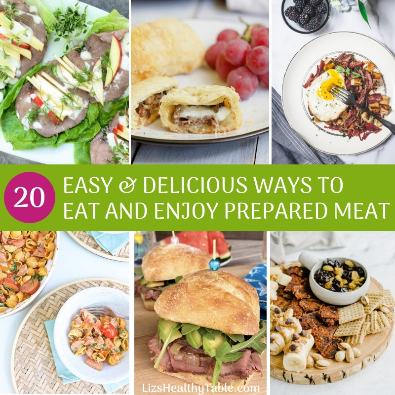 20 Easy and Delicious Ways to Eat and Enjoy Prepared Meat via LizsHealthyTable.com
