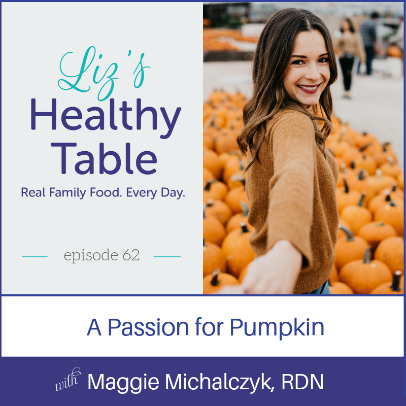 Liz's Healthy Table Podcast Episode 62: A Passion for Pumpkin with Maggie Michalczyk, RDN