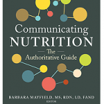 Communicating Nutrition: The Authoritative Guide from the Academy of Nutrition and Dietetics 2020 (Contributor)