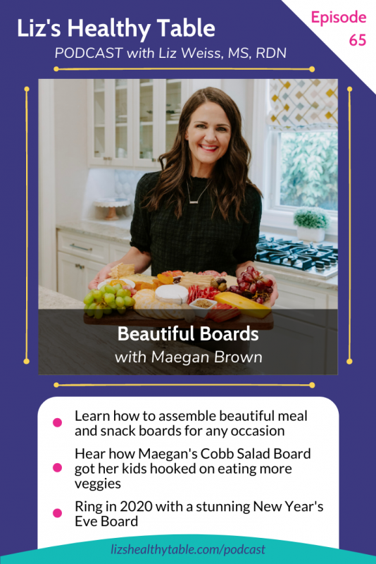 Beautiful Boards - #podcast episode with Maegan Brown lizshealthytable.com