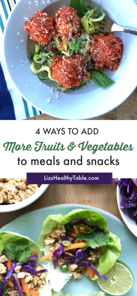 4 Clever Ways to Add More Fruits and Vegetables to Everyday Family Meals and Snacks via Lizshealthytable.com