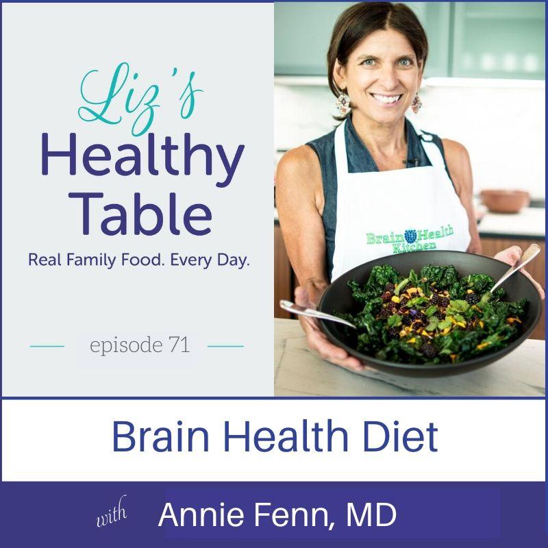 Liz's Healthy Table Podcast Episode #71: Brain Health Diet with Annie Fenn, MD
