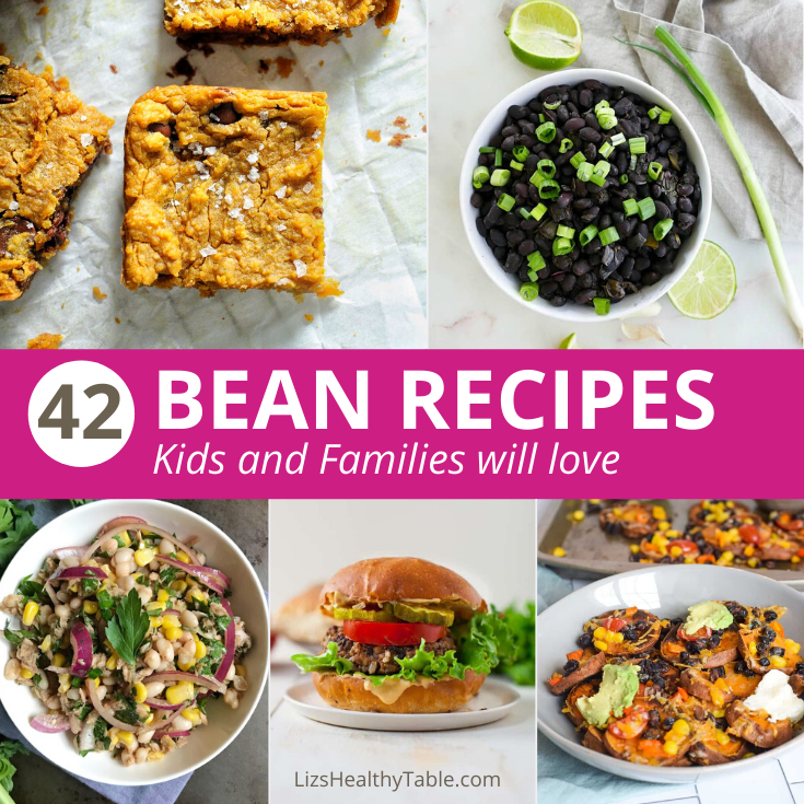 42 Bean Recipes Kids and Families Will Love via lizshealthytable.com