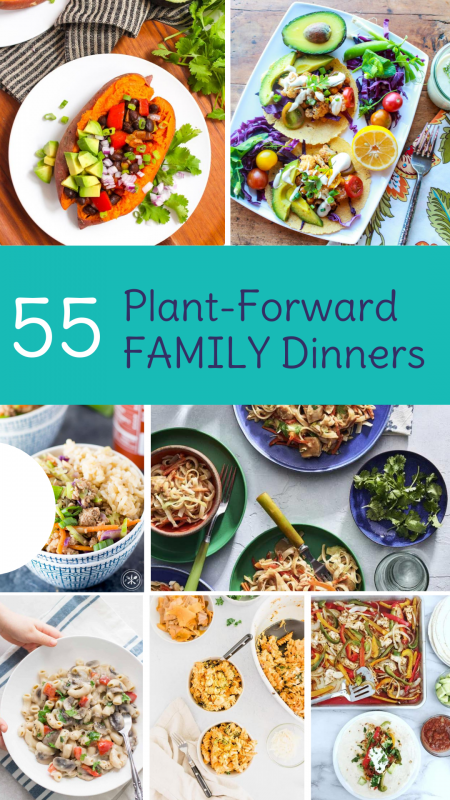 55 Family Pleasing, Plant-Forward Dinners for Family Meals Month via lizshealthytable.com #familymealsmovement #haveaplant