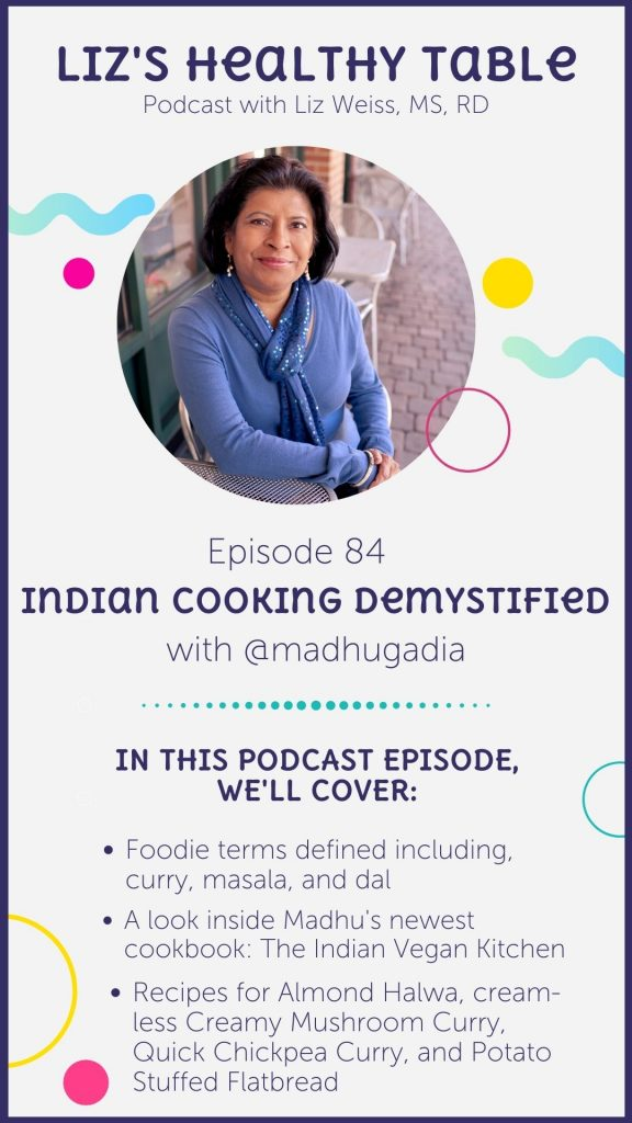 Indian Cooking Demystified with Madhu Gadia, MS, RDN #indianfood