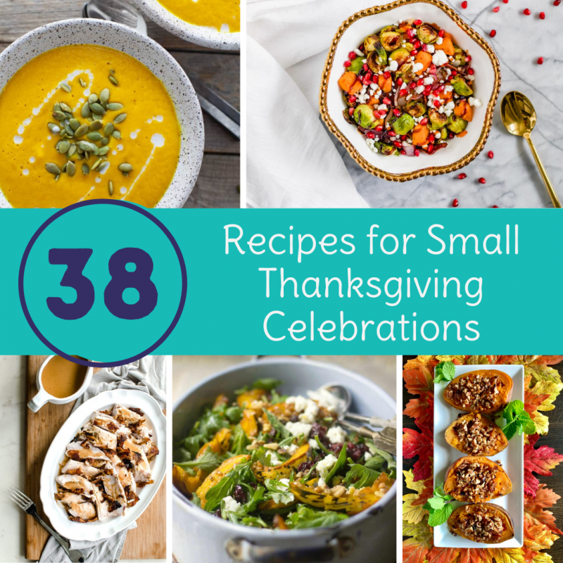 38 Recipes for Small Thanksgiving Celebrations via lizshealthytable.com #pandemicthanksgiving