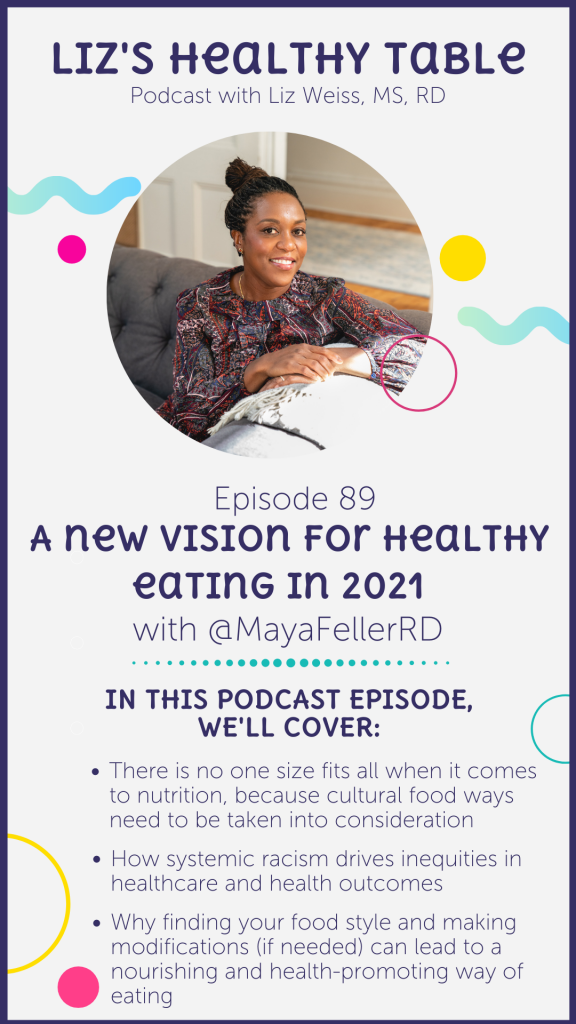 A New Vision for Healthy Eating in 2021 with Maya Feller, MS, RD via lizshealthytable.com