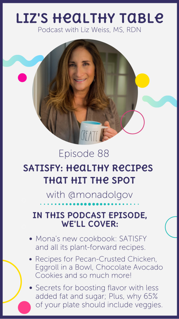 SATISFY; Healthy Recipes That Hit the Spot via lizshealthytable.com #podcast/podcast