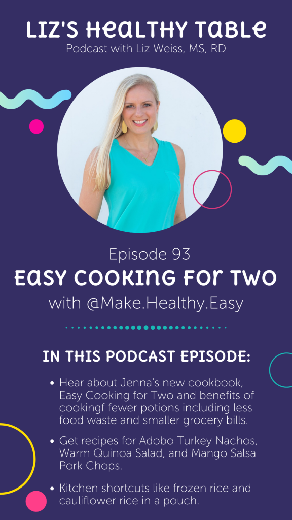 Liz's Healthy Table Podcast Episode #93: Easy Cooking for Two with Jenna Braddock, MSH, RDN, CSSD