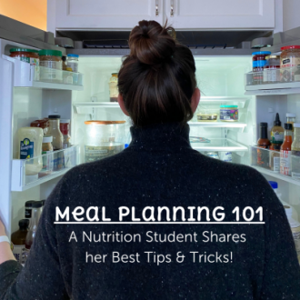 Meal Planning 101: A Nutrition Student Shares Her Best Tips and Tricks