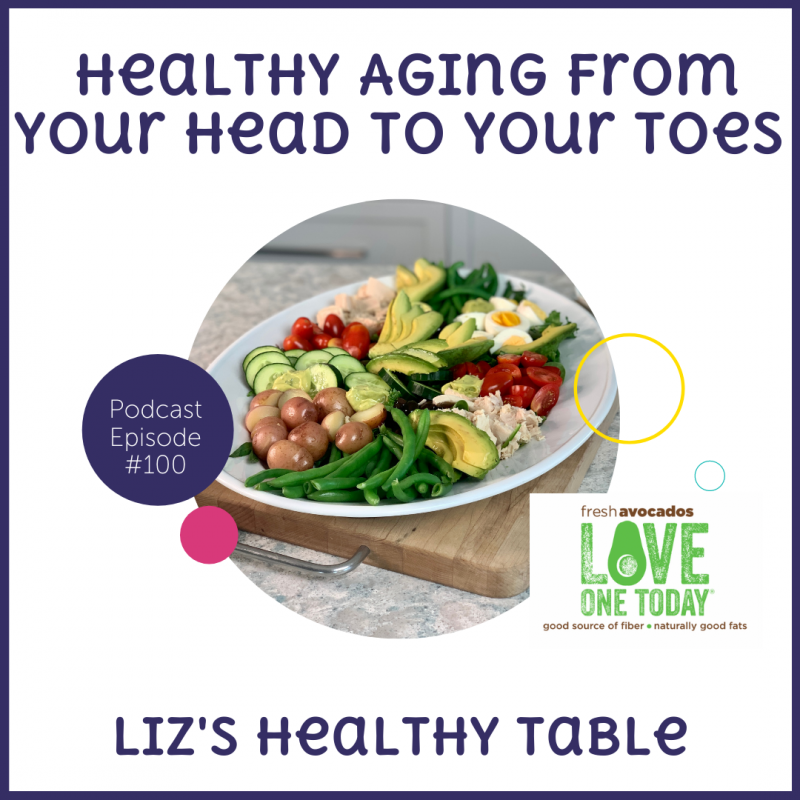 healthy aging from our head to your toes via lizshealthytable.com #podcast