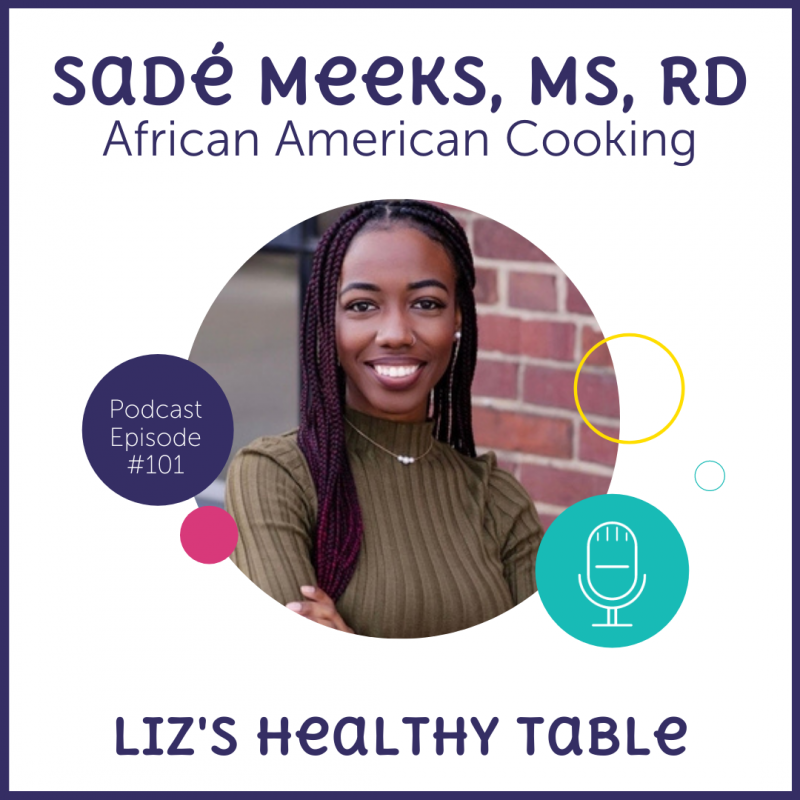 Podcast Episode 101: African American Cooking with Sadé Meeks, MS, RD