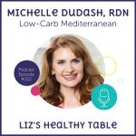 Podcast Episode 102: Michelle Dudash, RDN: Low-Carb Mediterranean + Cookbook Giveaway