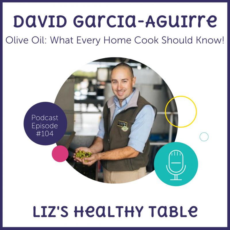 Olive Oil 101 via lizshealthytable.com #podcast