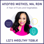 Podcast Episode 105: A Year of Fruits and Vegetables with Andrea Mathis, MA, RDN